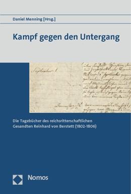Abbildung von Menning | Kampf gegen den Untergang | 2013 | Die Tagebücher des reichsritte...
