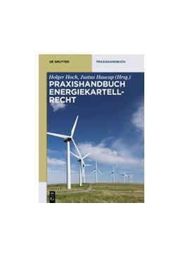 Abbildung von Hoch / Haucap   Praxishandbuch Energiekartellrecht   2018   Aktuelle Entwicklungen und Gru...