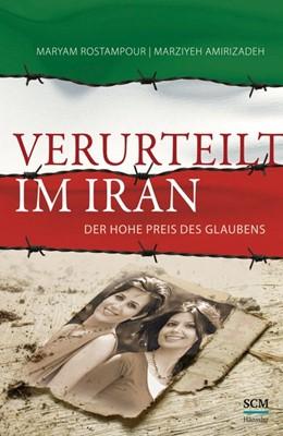 Abbildung von Rostampour / Amirizadeh | Verurteilt im Iran | 1. Auflage | 2014 | beck-shop.de