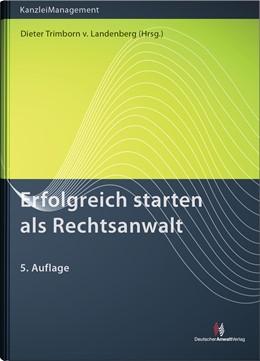 Abbildung von Trimborn von Landenberg (Hrsg.) | Erfolgreich starten als Rechtsanwalt | 5. Auflage | 2013