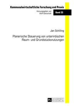Abbildung von Schilling   Planerische Steuerung von unterirdischen Raum- und Grundstücksnutzungen   2013   23