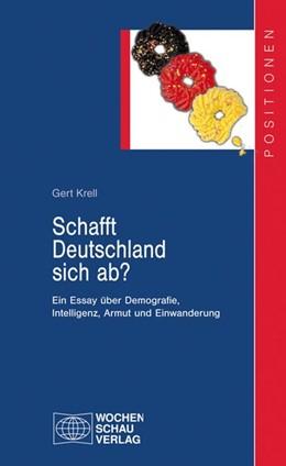 Abbildung von Krell | Schafft Deutschland sich ab? | 2013 | Ein Essay über Demografie, Int...