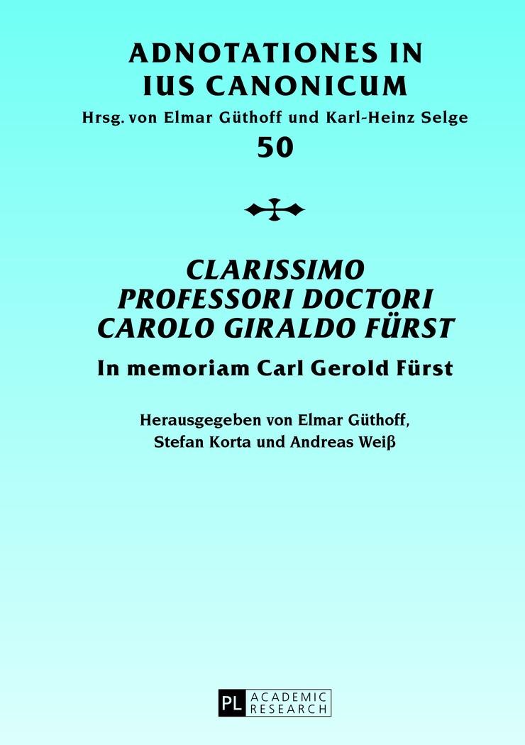 Abbildung von Güthoff / Weiß / Korta | «Clarissimo Professori Doctori Carolo Giraldo Fürst» | 2013
