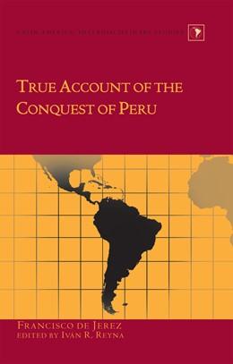 Abbildung von Reyna | True Account of the Conquest of Peru | 2013 | Edited by Iván R. Reyna | 24