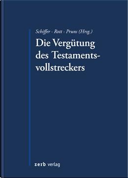 Abbildung von Schiffer / Rott / Pruns (Hrsg.) | Die Vergütung des Testamentsvollstreckers | 2014