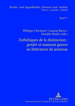 Abbildung von Clermont / Henky / Bazin | Esthétiques de la distinction : «gender» et mauvais genres en littérature de jeunesse | 2013 | 77