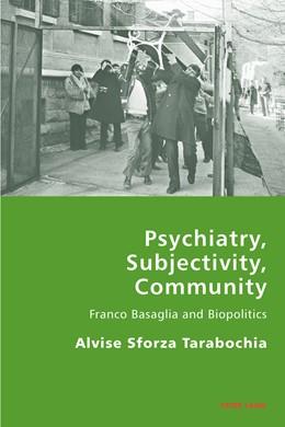 Abbildung von Sforza-Tarabochia | Psychiatry, Subjectivity, Community | 2013 | Franco Basaglia and Biopolitic... | 15