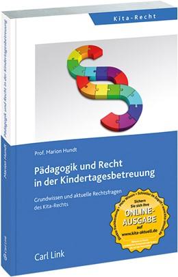 Abbildung von Hundt | Pädagogik und Recht in der Kindertagesbetreuung | 2013 | Grundwissen und aktuelle Recht...
