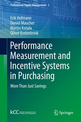 Abbildung von Hofmann / Maucher / Kotula | Performance Measurement and Incentive Systems in Purchasing | 2013 | More Than Just Savings | 3