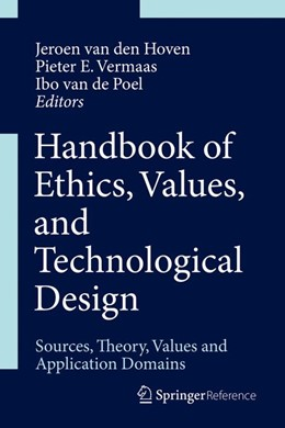 Abbildung von van den Hoven / Vermaas / van de Poel | Handbook of Ethics, Values, and Technological Design | 2015 | Sources, Theory, Values and Ap...