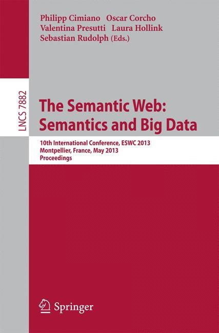 Abbildung von Cimiano / Corcho / Presutti / Hollink / Rudolph   The Semantic Web: Semantics and Big Data   2013