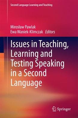 Abbildung von Pawlak / Waniek-Klimczak   Issues in Teaching, Learning and Testing Speaking in a Second Language   2014