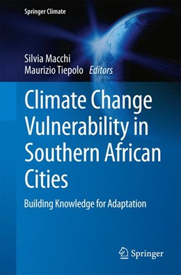 Abbildung von Tiepolo / Macchi   Climate Change Vulnerability in Southern African Cities   2014   Building Knowledge for Adaptat...