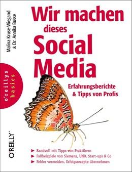 Abbildung von Malina Kruse-Wiegand / Annika Busse | Wir machen dieses Social Media | 2013 | Erfahrungsberichte & Tipps von...