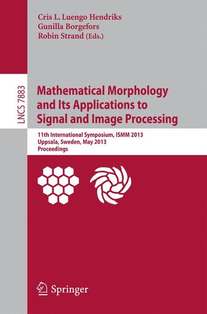 Abbildung von Luengo Hendriks / Borgefors / Strand | Mathematical Morphology and Its Applications to Signal and Image Processing | 2013