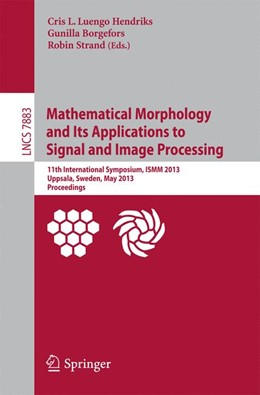 Abbildung von Luengo Hendriks / Borgefors / Strand | Mathematical Morphology and Its Applications to Signal and Image Processing | 2013 | 11th International Symposium, ... | 7883
