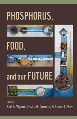 Abbildung von Wyant / Corman / Elser   Phosphorus, Food, and Our Future   2013