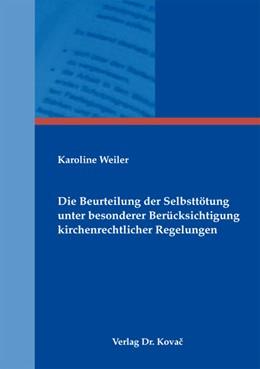 Abbildung von Weiler | Die Beurteilung der Selbsttötung unter besonderer Berücksichtigung kirchenrechtlicher Regelungen | 2013 | 59