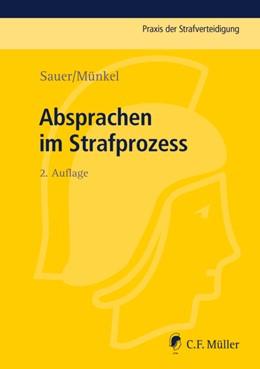 Abbildung von Sauer / Münkel | Absprachen im Strafprozess | 2., neu bearbeitete Auflage | 2014