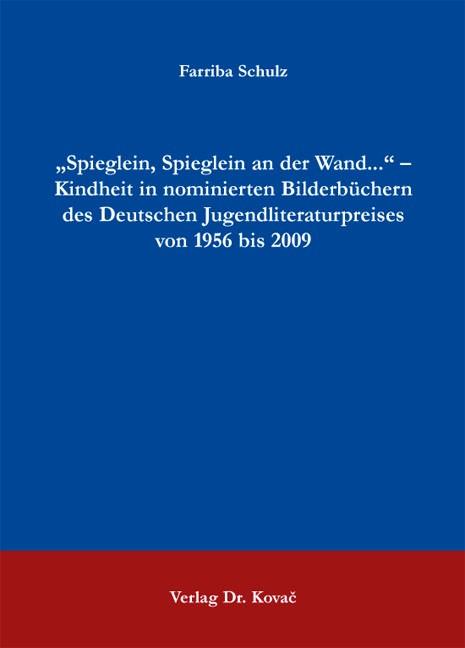 """Abbildung von Schulz   """"Spieglein, Spieglein an der Wand..."""" – Kindheit in nominierten Bilderbüchern des Deutschen Jugendliteraturpreises von 1956 bis 2009   2013"""