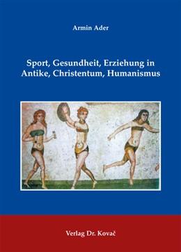 Abbildung von Ader | Sport, Gesundheit, Erziehung in Antike, Christentum, Humanismus | 2013 | 108