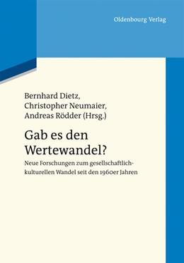 Abbildung von Dietz / Neumaier | Gab es den Wertewandel? | 1. Auflage | 2014 | beck-shop.de