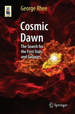 Abbildung von Rhee | Cosmic Dawn | 2013 | The Search for the First Stars...