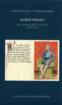 Abbildung von Kaiser Arnolf. Das ostfränkische Reich am Ende des 9. Jahrhunderts | 1. Auflage | 2003 | 19 | beck-shop.de