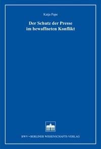 Abbildung von Pape   Der Schutz der Presse im bewaffneten Konflikt   1. Auflage 2013   2013