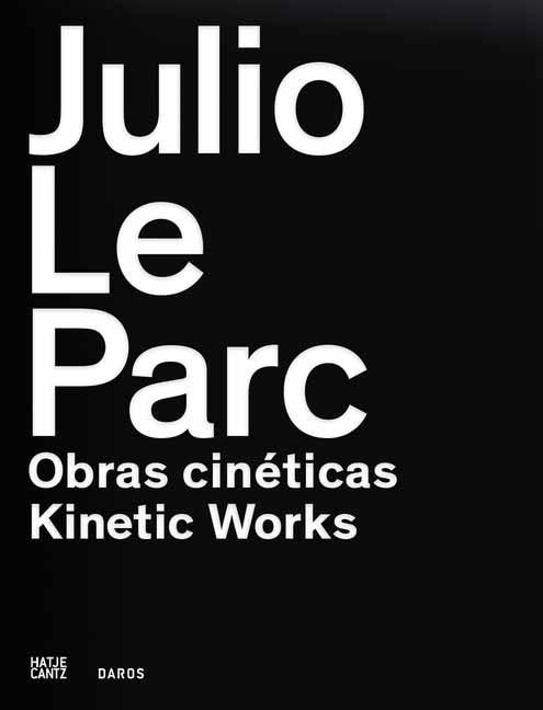 Julio Le Parc   / Herzog / Steffen, 2013   Buch (Cover)