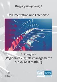 """Abbildung von George   3. Kongress """"Regionales Zukunftsmanagement""""   1. Auflage 2013   2012"""
