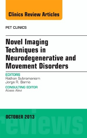 Abbildung von Subramaniam / Barrio | Novel Imaging Techniques in Neurodegenerative and Movement Disorders, An Issue of PET Clinics | 2013