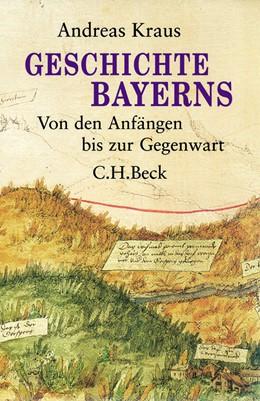 Abbildung von Kraus, Andreas   Geschichte Bayerns   4., aktualisierte Auflage   2013