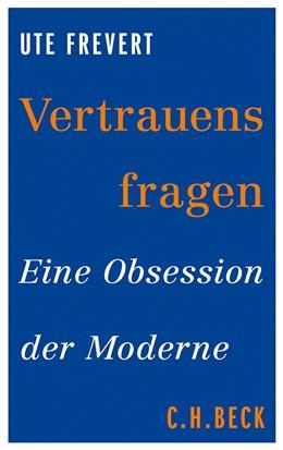 Abbildung von Frevert, Ute   Vertrauensfragen   2013   Eine Obsession der Moderne   6104