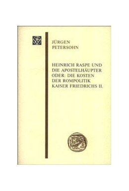 Abbildung von Petersohn | Heinrich Raspe und die Apostelhäupter | 2002 | oder: Die Kosten der Rompoliti...