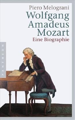 Abbildung von Melograni   Wolfgang Amadeus Mozart   2009   Eine Biographie