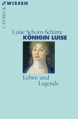 Abbildung von Schorn-Schütte, Luise   Königin Luise   2003   Leben und Legende   2323