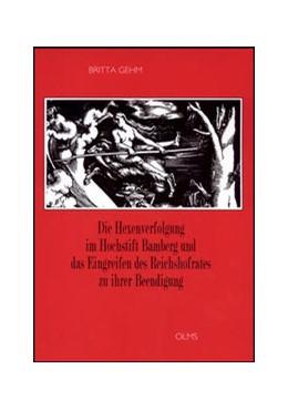 Abbildung von Gehm | Die Hexenverfolgung im Hochstift Bamberg und das Eingreifen des Reichshofrates zu ihrer Beendigung | Nachdruck der 2., überarb. Aufl. Hildesheim 2013 | 2013 | 3
