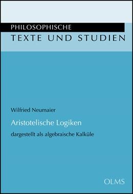 Abbildung von Neumaier | Aristotelische Logiken | 2013 | 2013 | dargestellt als algebraische K... | 113