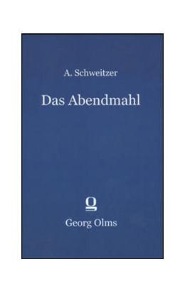 Abbildung von Schweitzer | Das Abendmahl | 2. Reprint: Hildesheim 2013 | 2013 | im Zusammenhang mit dem Leben ...