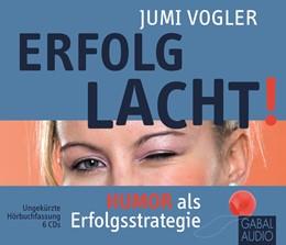 Abbildung von Vogler   Erfolg lacht!   2013   Humor als Erfolgsstrategie