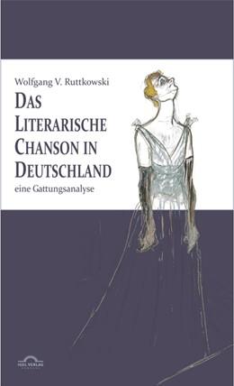 Abbildung von Ruttkowski | Das literarische Chanson in Deutschland | 2., Auflage | 2013