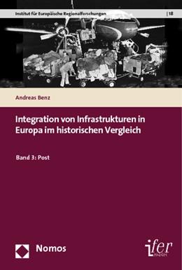 Abbildung von Benz | Integration von Infrastrukturen in Europa im historischen Vergleich • Band 3: Post | 2013 | 18