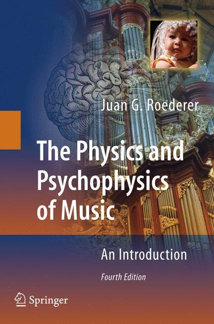 Abbildung von Roederer | The Physics and Psychophysics of Music | 4th ed. | 2008