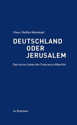 Abbildung von Mahnkopf | Deutschland oder Jerusalem | 1. Auflage | 2013 | beck-shop.de