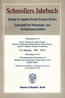Abbildung von Büchel / D'Ambrosio / Frick | Proceedings of the »6th International Conference of German Socio-Economic Panel Study Users (SOEP 2004)« | 2005 | Schmollers Jahrbuch, 125. Jg. ...