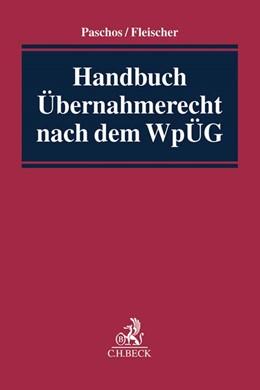 Abbildung von Paschos / Fleischer | Handbuch Übernahmerecht nach dem WpÜG | 1. Auflage | 2017 | beck-shop.de