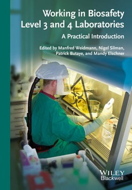 Abbildung von Weidmann / Silman / Butaye / Elschner | Working in Biosafety Level 3 and 4 Laboratories | 2013 | A Practical Introduction