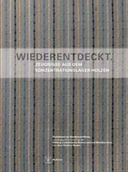 Abbildung von Wagner / Stiftung Gedenkstätten Buchenwald und Mittelbau-Dora | Wiederentdeckt | 2013 | Zeugnisse aus dem Konzentratio...