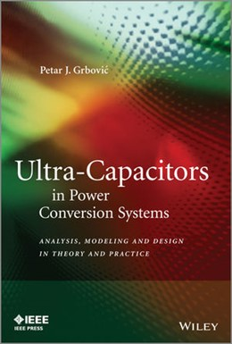 Abbildung von Grbovic | Ultra-Capacitors in Power Conversion Systems | 2013